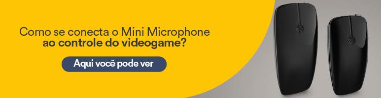 Como se conecta o Mini Microphone