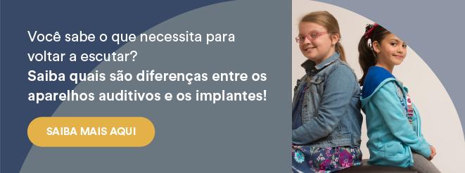 Aparelhos auditivos ou implante